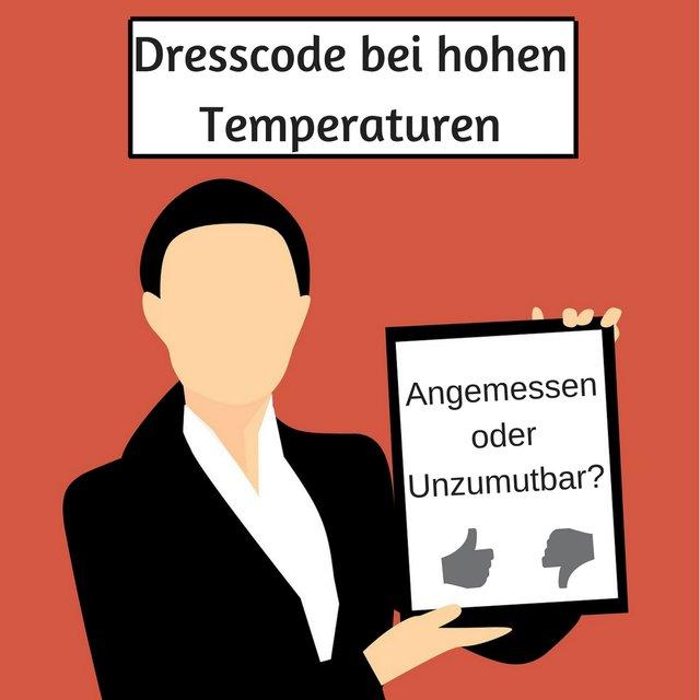 Dresscode im Job bei hohen Temperaturen angemessen oder