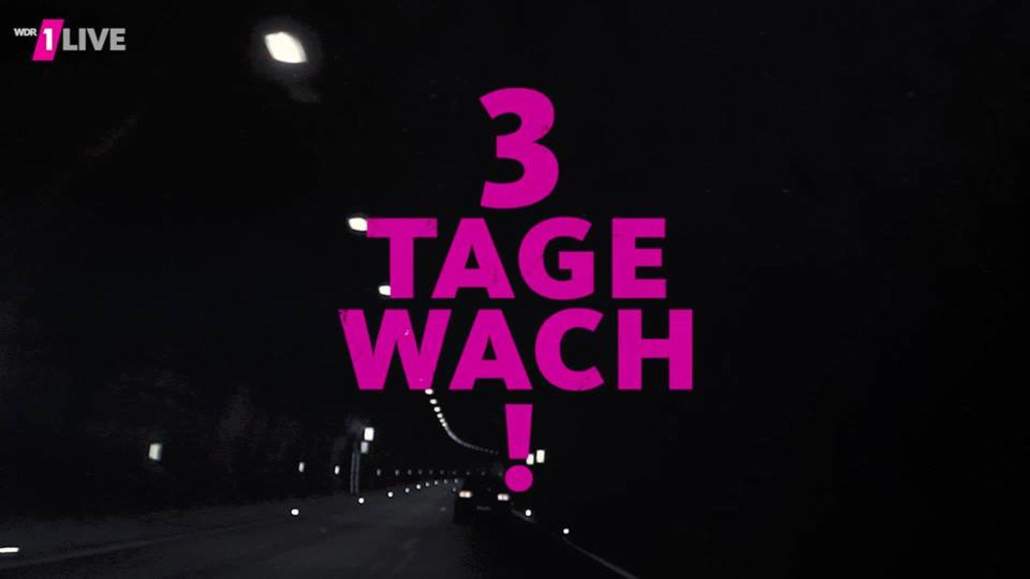 3 Tage Wach