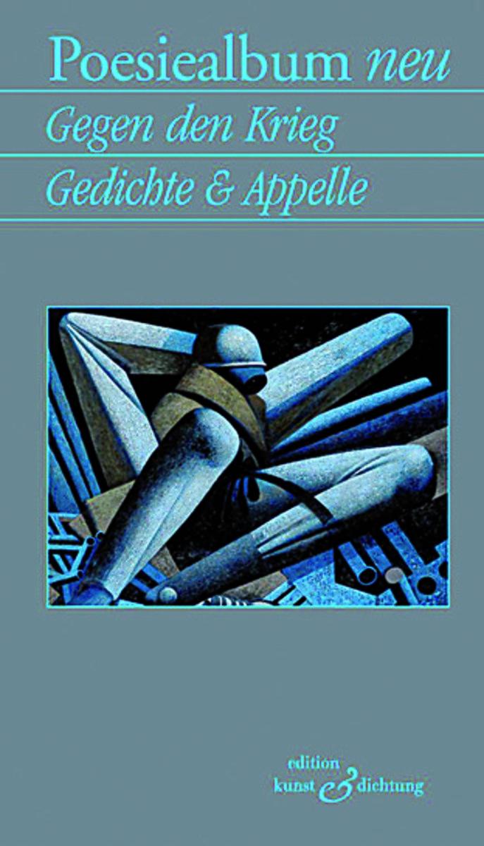 Dichter Im Dialog Gedichte Und Appelle Gegen Den Krieg