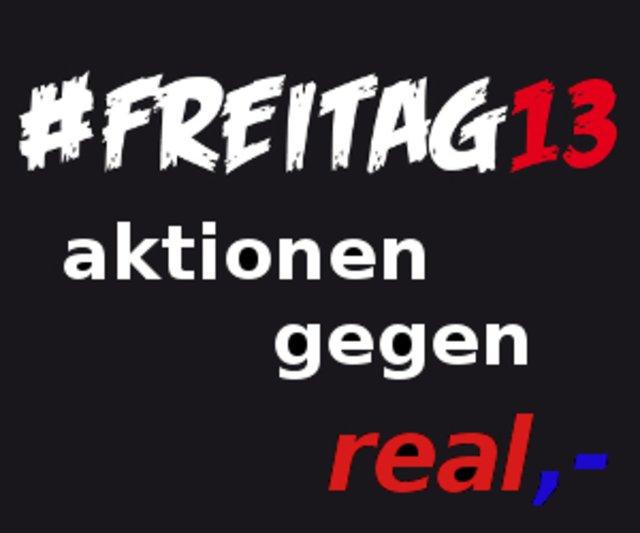 Freitag13 Proteste Vor Real Markten Flashmobs Als