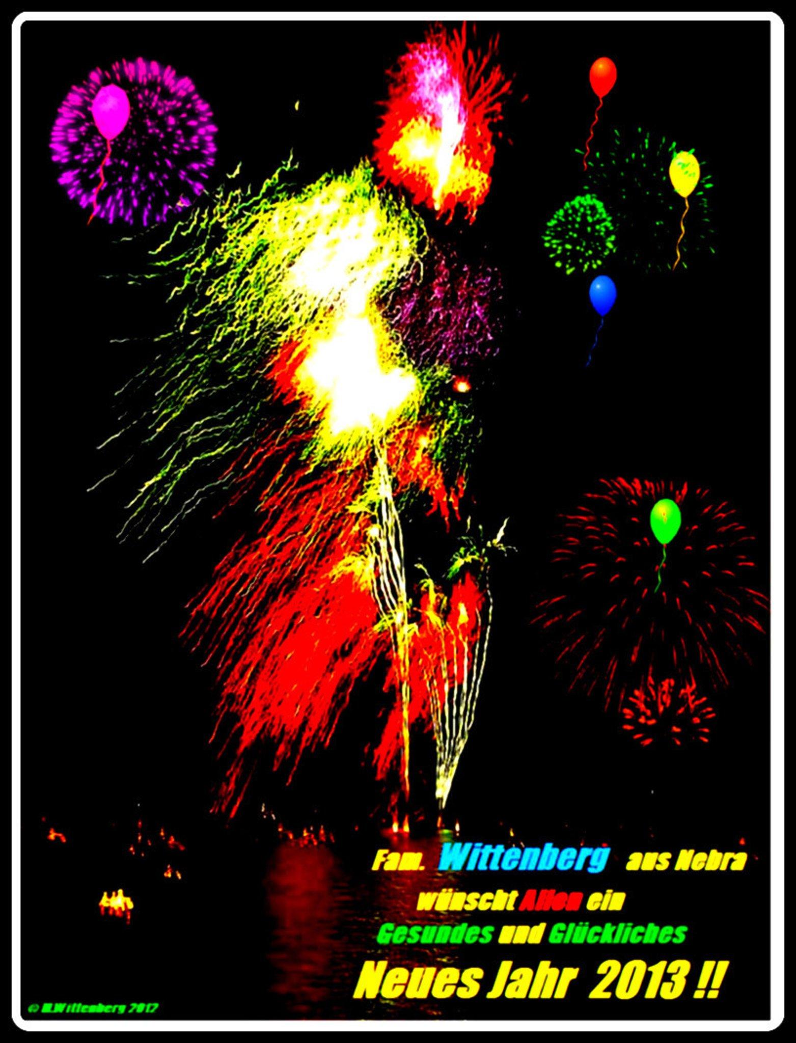 Ein Gesundes und Glückliches Neues Jahr 2013 - wünscht Fam. Wittenberg !